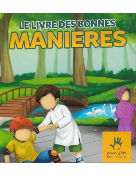 Le livre des bonnes manières - Livre islamique pour enfant