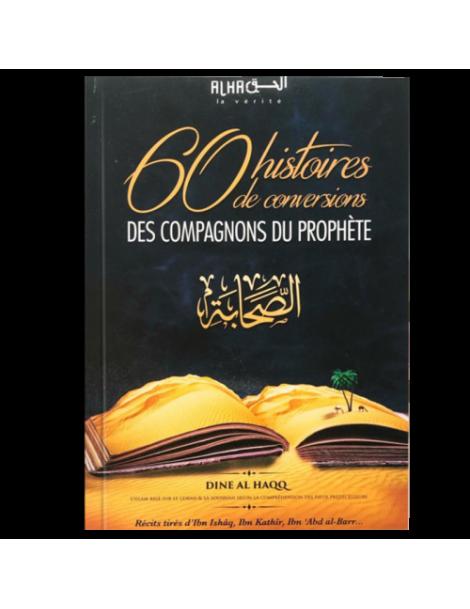 60 HISTOIRES DE CONVERSIONS DES COMPAGNONS DU PROPHÈTE ﷺ