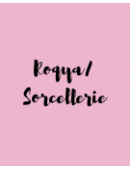 Roqya / Sorcellerie